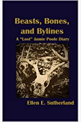 """Beasts, Bones, and Bylines: A """"Lost"""" Jamie Poole Diary (Lost Jamie Poole Diaries Book 1) Kindle Edition"""