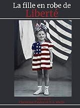 La fille en robe de liberté (French Edition)