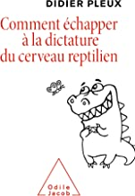 Comment échapper à la dictature du cerveau reptilien