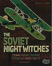 The Soviet Night Witches: Brave Women Bomber Pilotsof World War II (Women and War)