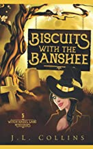 Biscuits With The Banshee (Witch Hazel Lane Mysteries)