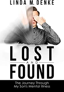 Lost and Found: The Journey Through My Son's Mental Illness