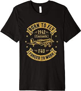 Born To Fly Corsair F4U WW2 Aircraft Airplane Shirt Gift