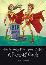 How to BullyProof Your Child: A Parents' Guide