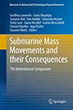 Submarine Mass Movements and their Consequences: 7th International Symposium (Advances in Natural and Technological Hazards Research Book 41)