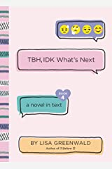 TBH #4: TBH, IDK What's Next Kindle Edition