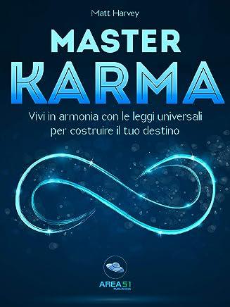 Master Karma. Vivi in armonia con le leggi universali per costruire il tuo destino