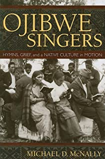 Ojibwe Singers: Hymns, Grief and a Native Culture in Motion