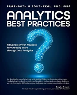 Analytics Best Practices: A Business-driven Playbook for Creating Value through Data Analytics