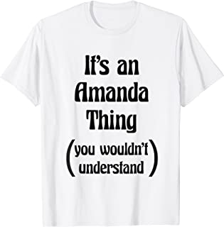 It's an Amanda Thing You Wouldn't Understand Tshirt | Gift