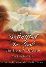 Solidified In God: The Devil Is Defeated: The Preacher's Life