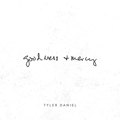 Tyler Daniel - Goodness & Mercy (2019)