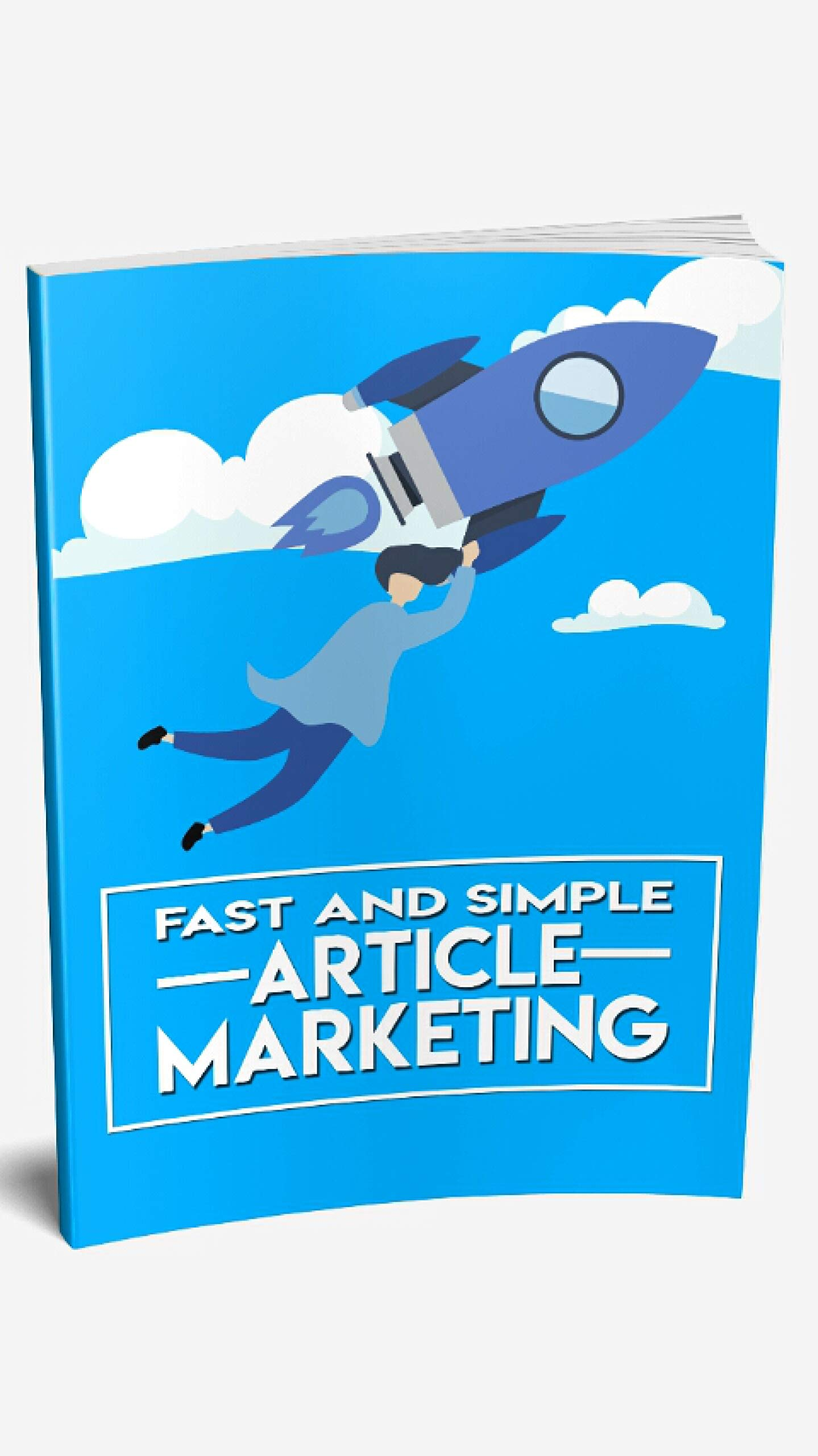 Fast and Simple Article Marketing: Fast and Simple Article Marketing