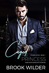 Caged Princess (Dark Mafia Romance Suspense) (Faliero Mafia Book 1) Kindle Edition