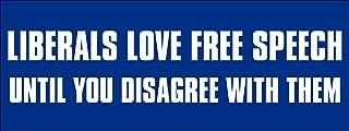 American Vinyl Liberals Love Free Speech Until You Disagree with Them Bumper Sticker (Conservative Anti Left)