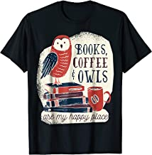 Books Coffee And Owls Are My Happy Place Funny t-shirt Gifts