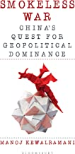 Smokeless War: China's Quest for Geopolitical Dominance (English Edition)