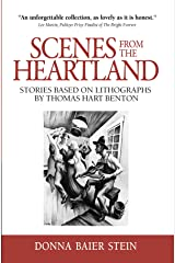 Scenes from the Heartland: Stories Based on Lithographs by Thomas Hart Benton Kindle Edition