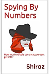 Spying By Numbers: How much trouble can an accountant get into? (Unaccounted Gains Book 2) (English Edition) Format Kindle