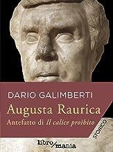 Augusta Raurica: Antefatto di Il calice proibito
