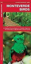 Monteverde Birds: A Folding Pocket Guide to Familiar Species of Costa Rica's Monteverde Cloud Forest