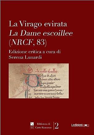 La Virago Evirata: La Dame escoille (Biblioteca di carte romanze Vol. 2)