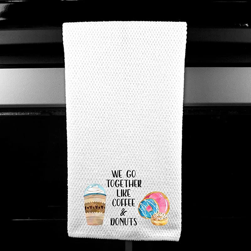 We Go Together Like Coffee And Donuts Kitchen Towel Home Decor Gift