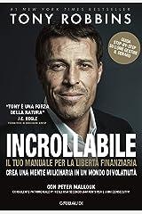 Incrollabile: Il tuo manuale per la libertà finanziaria (Italian Edition) Kindle Edition