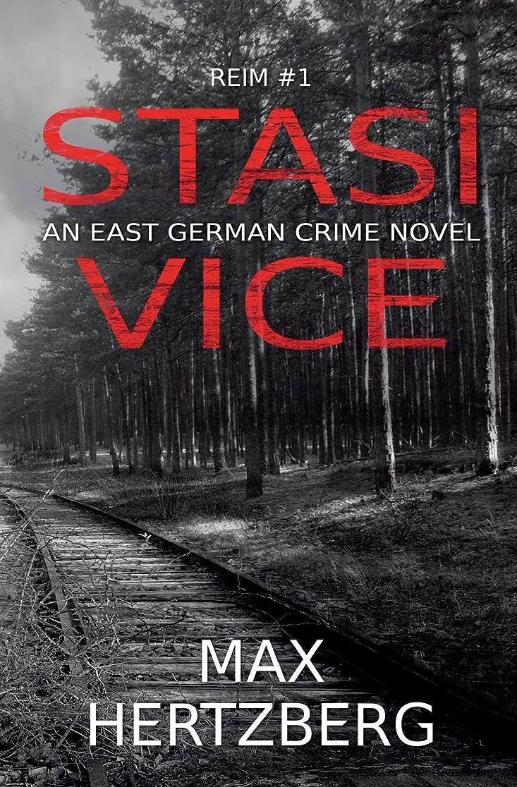うるさい仮定楽観的Stasi Vice: An East German crime novel (Reim)