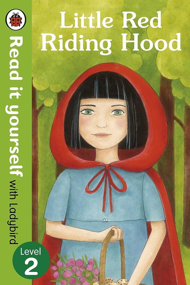 初期の返済悪夢Little Red Riding Hood - Read it yourself with Ladybird: Level 2 (English Edition)