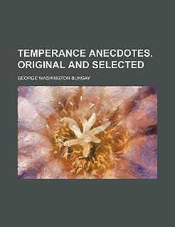 Temperance Anecdotes. Original and Selected