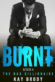 BURNT: A Bad Boy New Adult Romance, Book 4 (The Bad Billionaire)