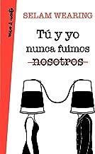 Tú y yo nunca fuimos nosotros (Spanish Edition)