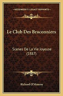 Le Club Des Braconniers: Scenes De La Vie Joyeuse (1887)