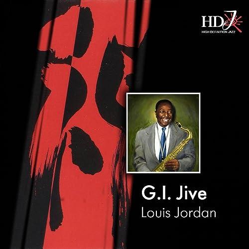 47f98c37f219f G.I. Jive by Louis Jordan on Amazon Music - Amazon.com