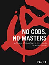 No Gods No Masters: 1840 - 1906
