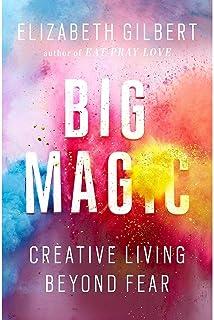 Big Magic Creative Living Beyond Fear by Elizabeth Gilbert - Paperback