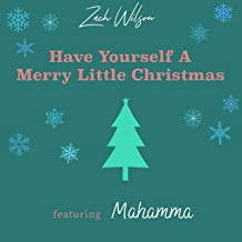 Have Yourself A Merry Little Christmas (feat. Mahamma)