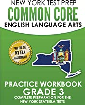 NEW YORK TEST PREP Common Core English Language Arts Practice Workbook Grade 3: Practice for the New York State ELA Tests