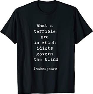 Shakespeare Idiots Govern The Blind Quote Retro Gift Shirt