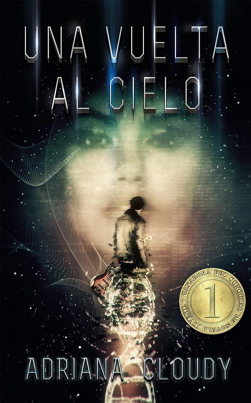 Una vuelta al cielo (Spanish Edition)