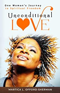 Unconditional Love: One Woman's Journey to Spiritual Freedom