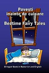 Povesti inainte de culcare. Bedtime Fairy Tales. Bilingual Book in Romanian and English: Dual Language Stories (Romanian and English Edition) (Bilingual Romanian - English Books for Kids) Kindle Edition