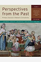 Perspectives from the Past: Primary Sources in Western Civilizations: From the Age of Exploration through Contemporary Times Paperback