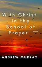 With Christ in the school of prayer (Annotated)