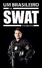 UM BRASILEIRO NA SWAT: A HISTÓRIA DE MARCOS DO VAL.