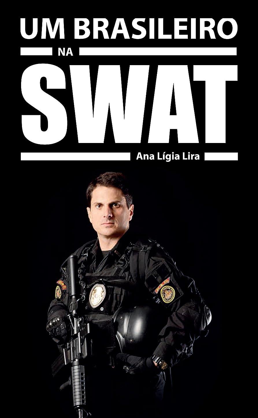 気怠いソーセージ初期のUM BRASILEIRO NA SWAT: A HISTóRIA DE MARCOS DO VAL. (Portuguese Edition)