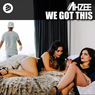 ahzee we got this radio edit