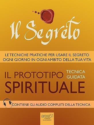 Il Segreto. Il prototipo spirituale: Tecnica guidata