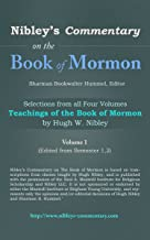 Nibley's Commentary On The Book of Mormon, Volume One,